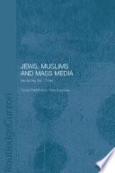Jews Muslims And Mass Media