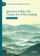 Ignorance is Bliss  The Chinese Art of Not Knowing