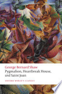 Pygmalion  Heartbreak House  and Saint Joan Book
