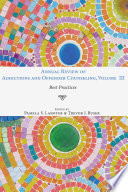 Annual Review Of Addictions And Offender Counseling Volume Iii