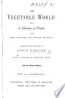The Vegetable World     Translated from the French by W  L  Q  A new edition  Illustrated with     engravings     chiefly drawn from nature by M  Faguet