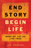 End Your Story  Begin Your Life