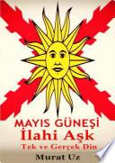 Mayıs Güneşi: İlahi Aşk