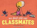 We Don T Eat Our Classmates  Book PDF