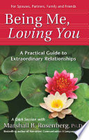 Being Me, Loving You  : A Practical Guide to Extraordinary Relationships