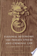 Personal Autonomy The Private Sphere And Criminal Law