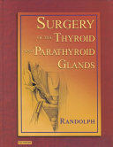 Surgery of the Thyroid and Parathyroid Glands Book