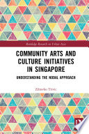 Community Arts and Culture Initiatives in Singapore Book PDF