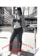 Everybody Has A Story 2 Tell