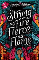 Strong As Fire  Fierce As Flame