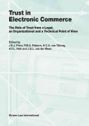 Trust In Electronic Commerce The Role Of Trust From A Legal An Organizational And A Technical Point Of View Book PDF