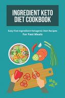 Ingredient Keto Diet Cookbook