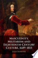Masculinity Militarism And Eighteenth Century Culture 1689 1815