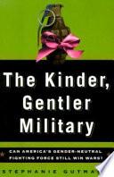 The Kinder, Gentler Military