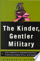 The Kinder, Gentler Military