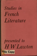 Studies in French Literature Presented to H. W. Lawton by Colleagues, Pupils and Friends