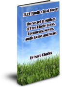 Pdf Free Kindle Cheat Sheet! The Secret to Millions of Free Kindle Books, Documents, Movies, Audio Books and More!