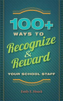 100  Ways to Recognize and Reward Your School Staff
