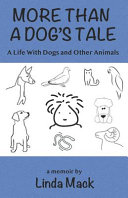 More Than a Dog s Tale  A Life With Dogs and Other Animals