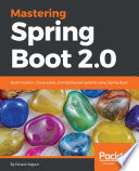 Mastering Spring Boot 2 0