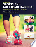 """Sports and Soft Tissue Injuries: A Guide for Students and Therapists"" by Christopher M. Norris"
