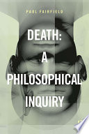 Death  A Philosophical Inquiry