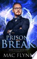Prison Break  Fated Touch Book 5