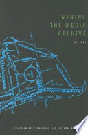 Mining the Media Archive Book