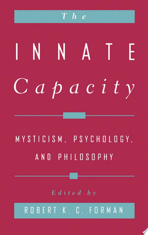 The Innate Capacity : Mysticism, Psychology, and Philosophy