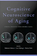 Cognitive Neuroscience of Aging   Linking Cognitive and Cerebral Aging