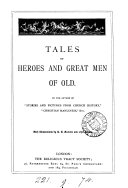 Tales of heroes and great men of old  by the author of  Stories and pictures from Church history