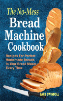 Pdf The No-Mess Bread Machine Cookbook