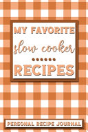 My Favorite Slow Cooker Recipes