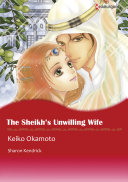 THE SHEIKH'S UNWILLING WIFE Book