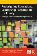 Redesigning Educational Leadership Preparation for Equity