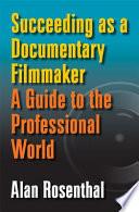 Succeeding as a Documentary Filmmaker