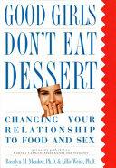 Good Girls Don T Eat Dessert