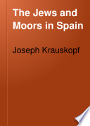 The Jews and Moors in Spain Book PDF