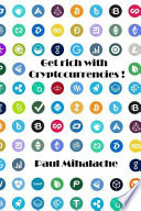 Get Rich With Cryptocurrencies!