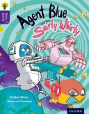 Books - Agent Blue and the Swirly Whirly | ISBN 9780198356806