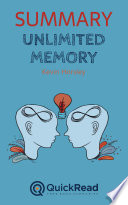 Summary of    Unlimited Memory    by Kevin Horsley   Free book by QuickRead com Book