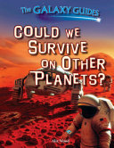 Could We Survive on Other Planets
