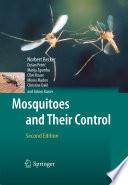 """Mosquitoes and Their Control"" by Norbert Becker, Dusan Petric, Marija Zgomba, Clive Boase, Minoo Madon, Christine Dahl, Achim Kaiser"