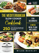 The Mediterranean Slow Cooker Cookbook for Beginners