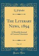 The Literary News  1894  Vol  15