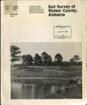 Soil Survey of Walker County, Alabama