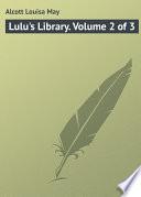 Lulu s Library  Volume 2 of 3