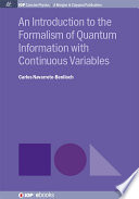 An Introduction to the Formalism of Quantum Information with Continuous Variables