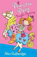 Princess Posy  Knight in Training