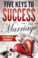 Five Keys to Success in Marriage